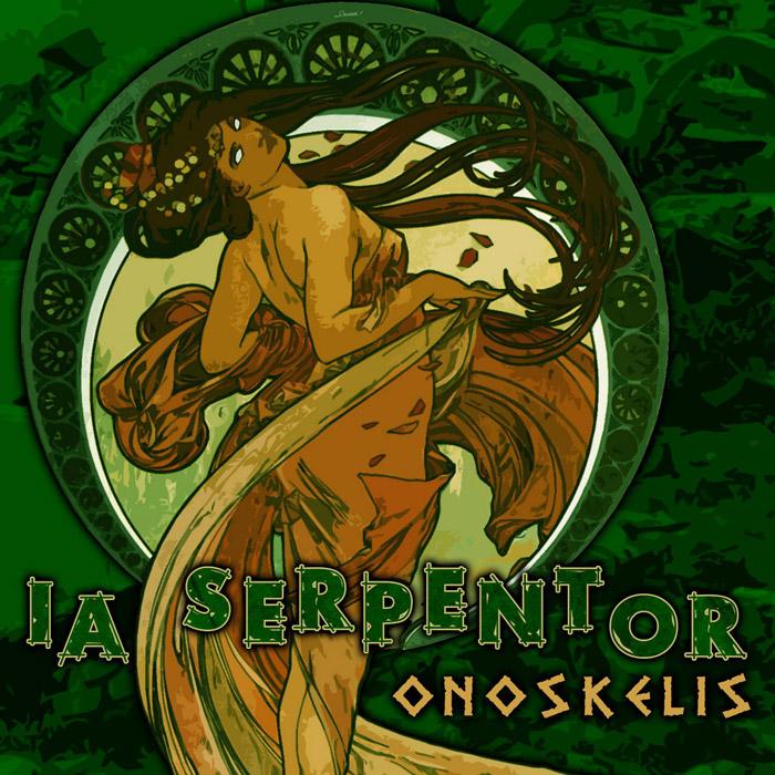 "I.A. SERPENTOR - ""Onoskelis"""
