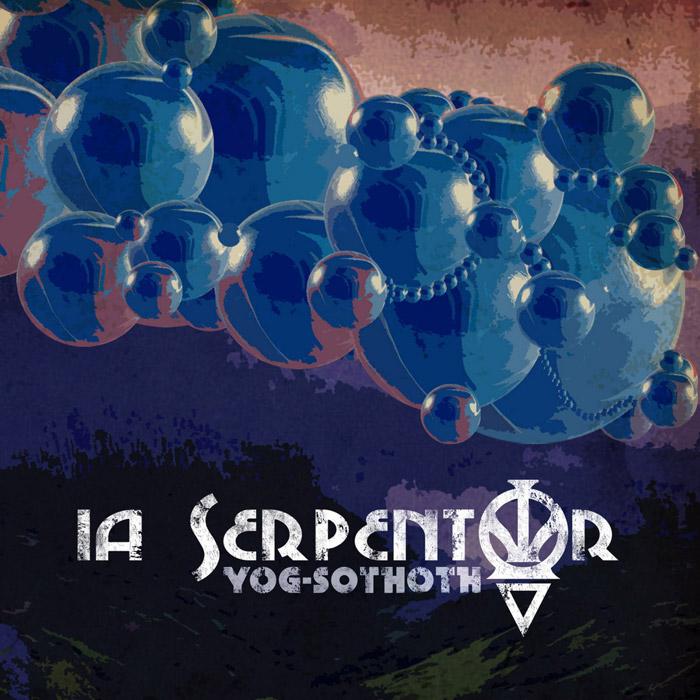 """I.A. SERPENTOR - """"Yog-Sothoth"""""""